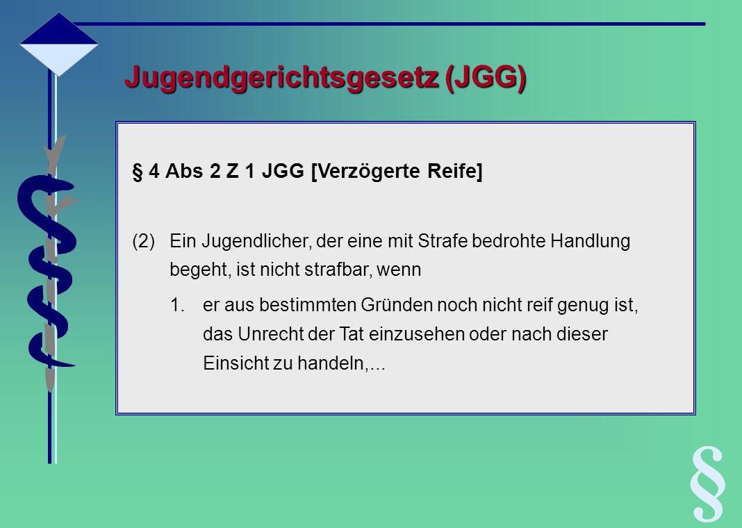 § Jugendgerichtsgesetz (JGG) § 4 Abs 2 Z 1 JGG [Verzögerte Reife]